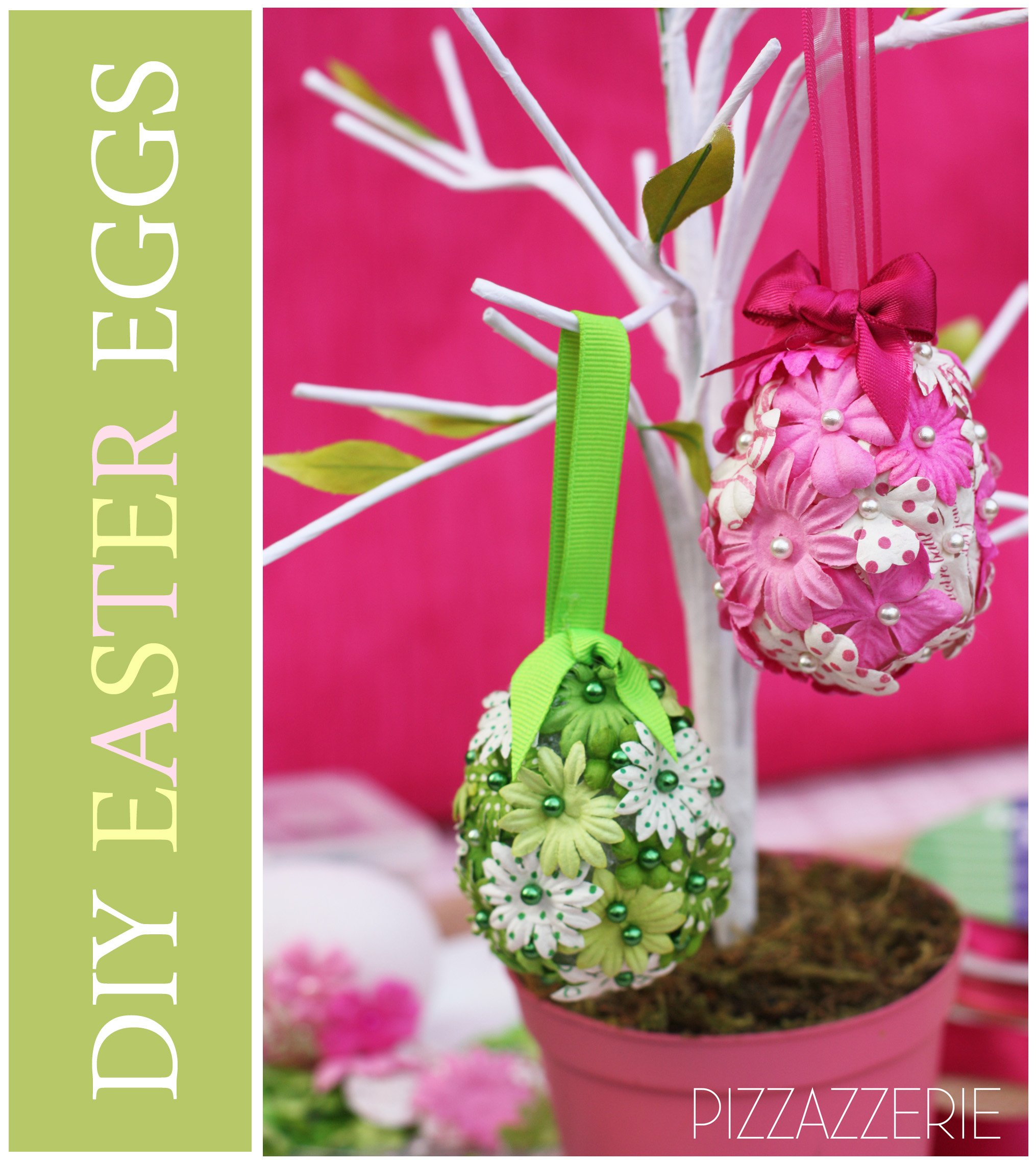 Tutorial Diy Flower Easter Eggs Pizzazzerie