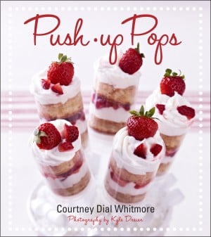 Push-Up Pops by Courtney Dial Whitmore
