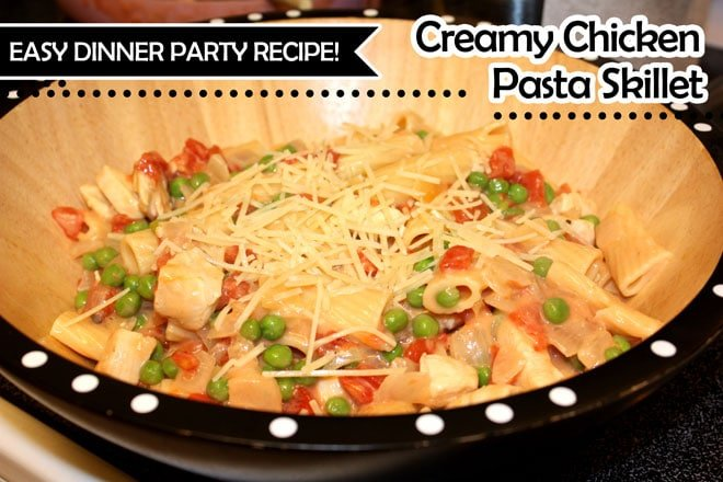 Easy Dinner Party Recipe: Creamy Chicken Pasta Skillet