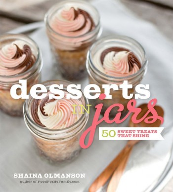 desserts-in-jars-cookbook-cover-by-shaina-olmanson-food-for-my-family