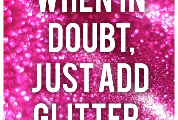 When in doubt, just add GLITTER!