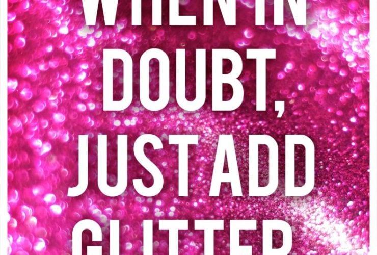 When in doubt, just add GLITTER!
