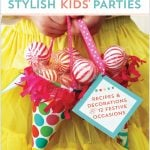 Stylish Kids' Parties by Kelly Lyden featured on Pizzazzerie.com