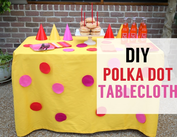 How to make an easy + cheap DIY Polka Dot Tablecloth