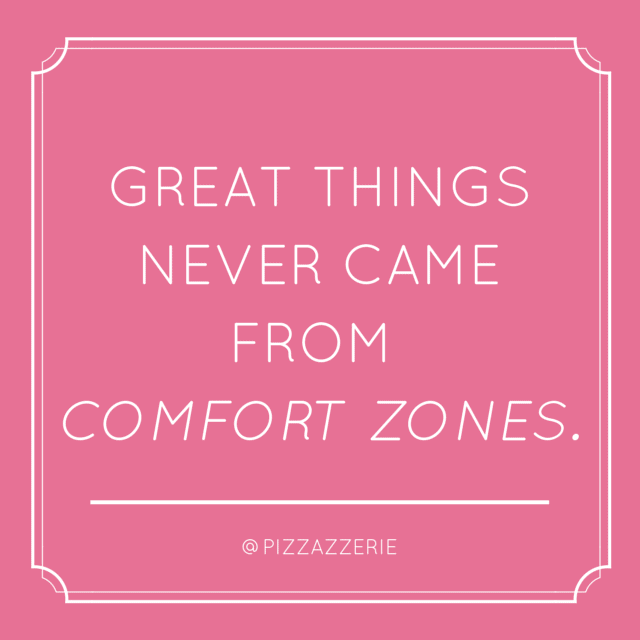 Great Things Never Came From Comfort Zones!
