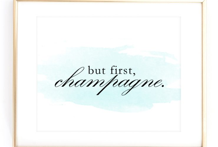 """But First, Champagne."" Art Print Freebie"