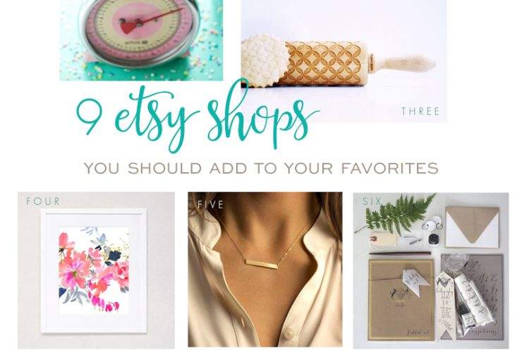 9 Etsy Shops to Add to Your Favorites!