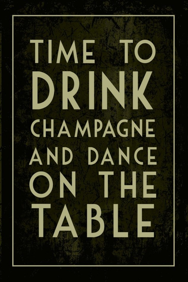 New Year's Eve Sign: Time to Drink Champagne and Dance on the Table!