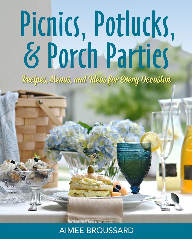 Picnics, Potlucks, & Porch Parties! LOVE THIS BOOK!