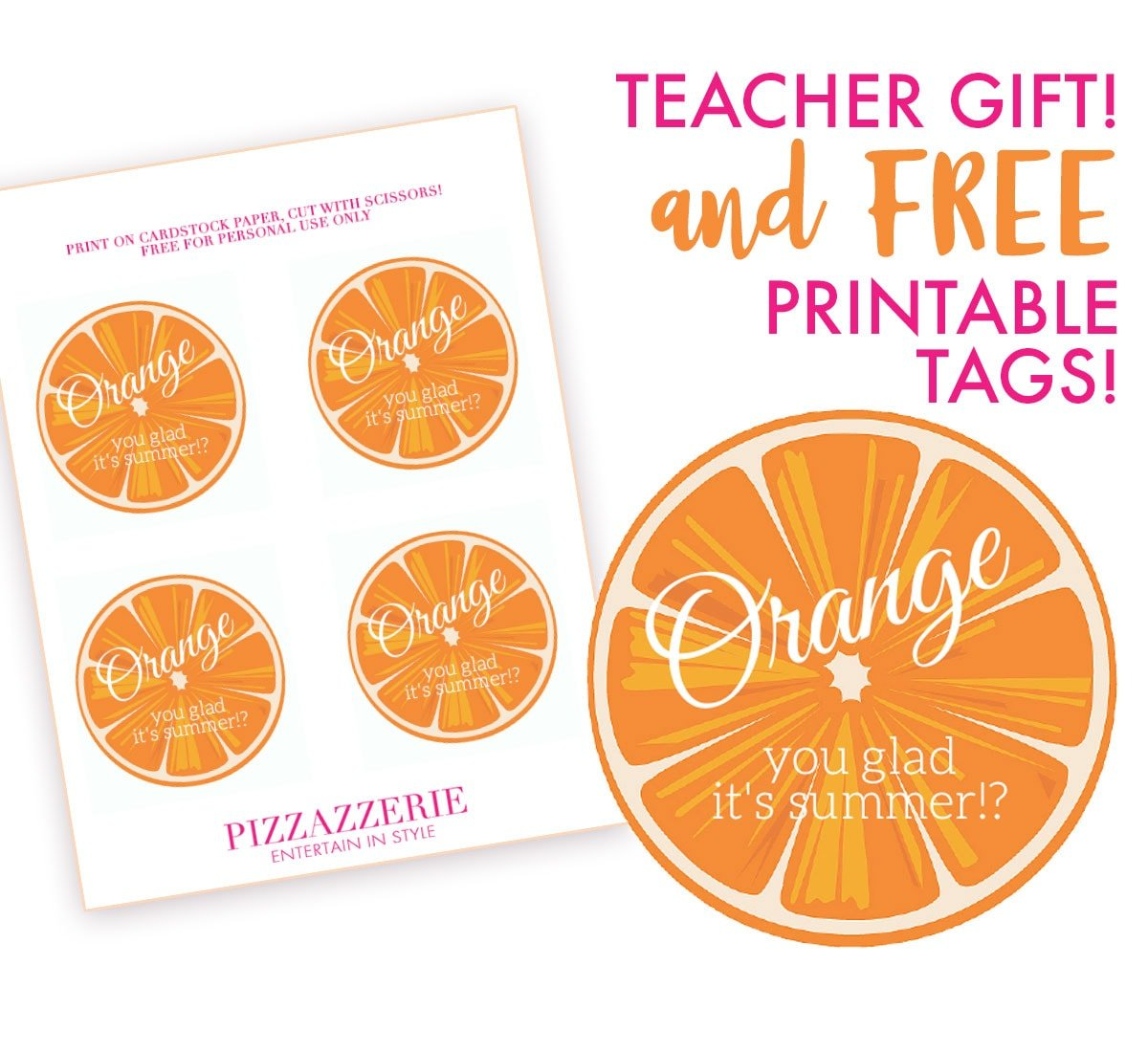 Free Printable Orange You Glad It's Summer Gift Tags!