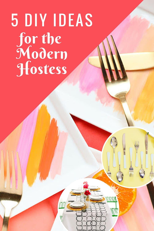 5 DIY Ideas for the Modern Hostess
