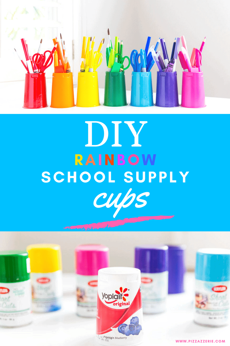 DIY Rainbow School Supply Cups using Yoplait Cups!