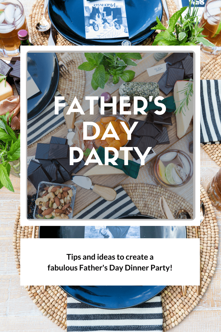 Throw the best Father's Day Dinner Party, unique ideas to personalize it for Dad!