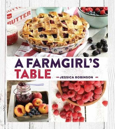 A Farmgirl's Table Cookbook
